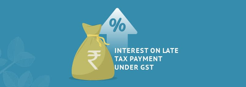 Interest on Delayed Payment of GST